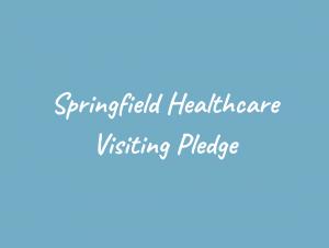 Springfield Healthcare's Visiting Pledge